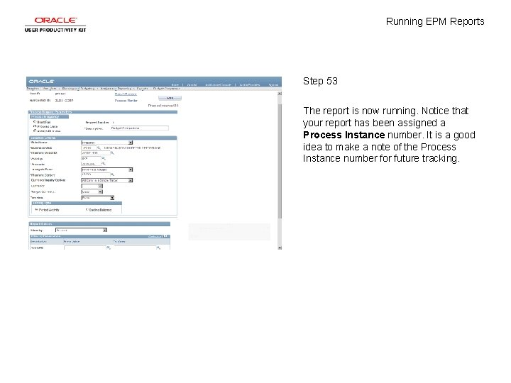 Running EPM Reports Step 53 The report is now running. Notice that your report