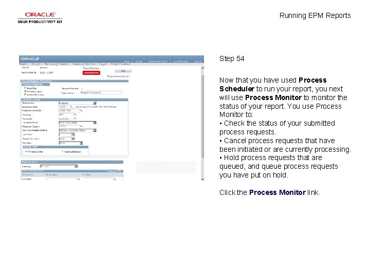 Running EPM Reports Step 54 Now that you have used Process Scheduler to run