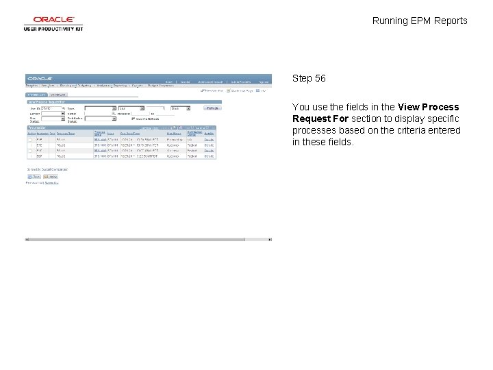 Running EPM Reports Step 56 You use the fields in the View Process Request