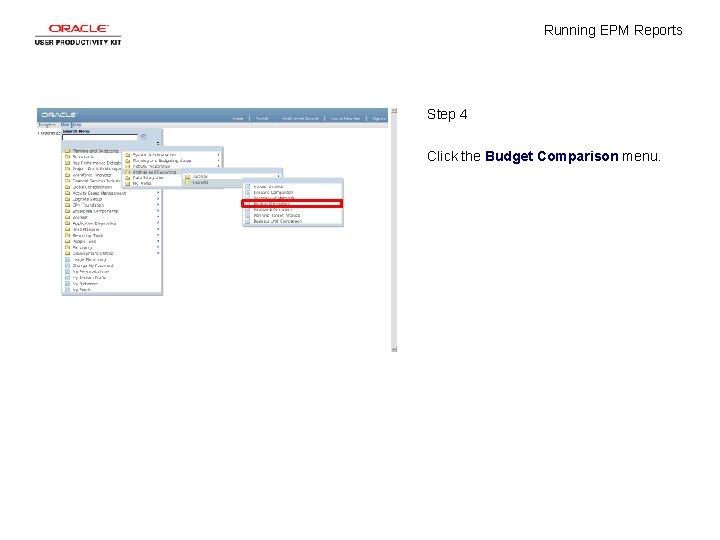 Running EPM Reports Step 4 Click the Budget Comparison menu.