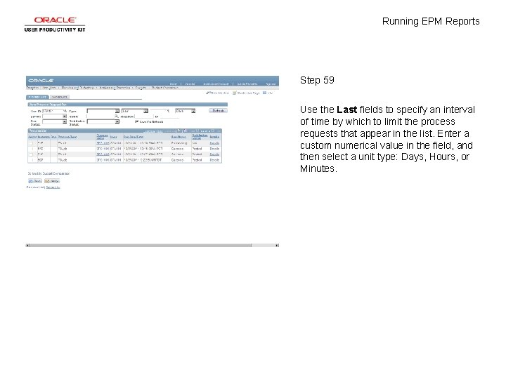 Running EPM Reports Step 59 Use the Last fields to specify an interval of