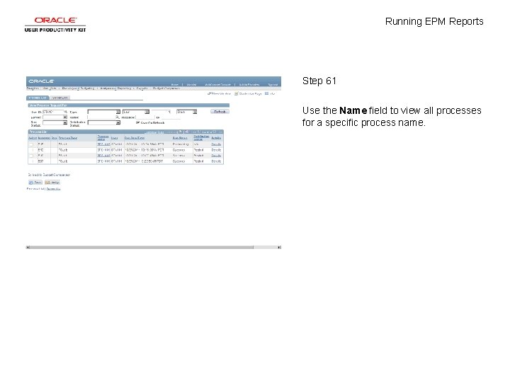 Running EPM Reports Step 61 Use the Name field to view all processes for
