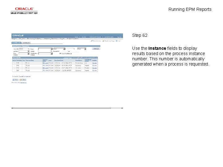 Running EPM Reports Step 62 Use the Instance fields to display results based on