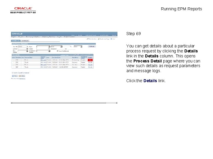 Running EPM Reports Step 69 You can get details about a particular process request