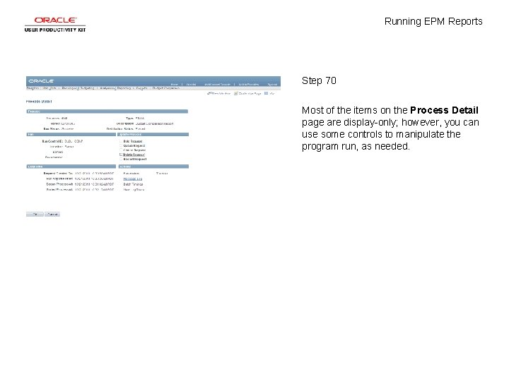 Running EPM Reports Step 70 Most of the items on the Process Detail page