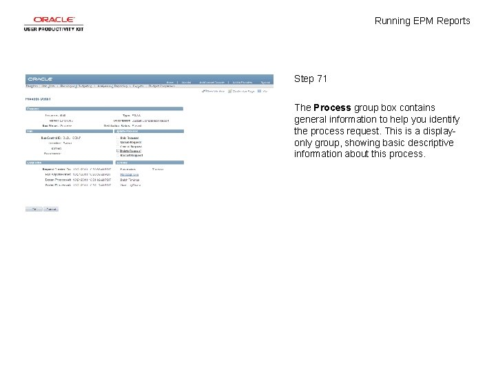 Running EPM Reports Step 71 The Process group box contains general information to help