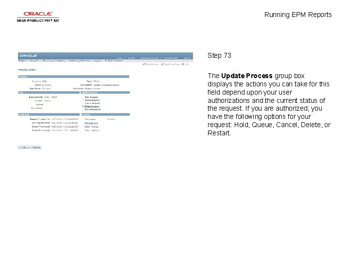 Running EPM Reports Step 73 The Update Process group box displays the actions you