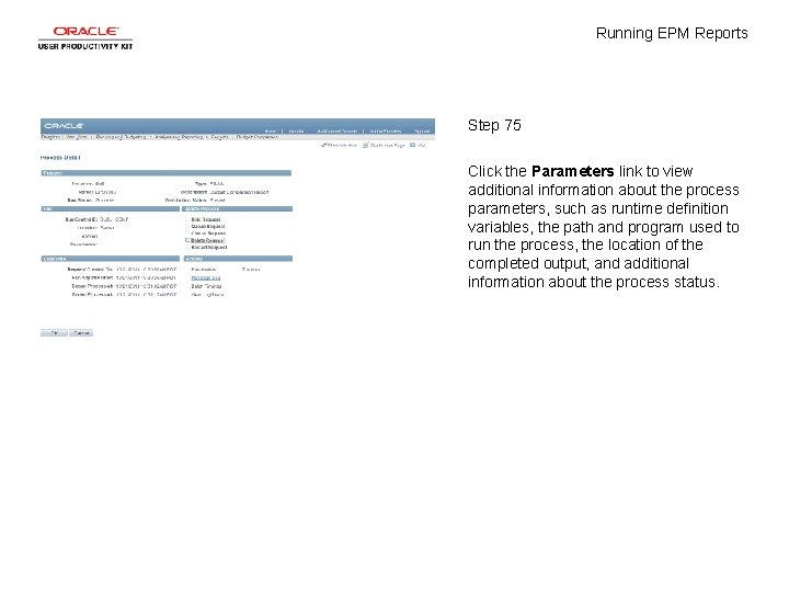 Running EPM Reports Step 75 Click the Parameters link to view additional information about