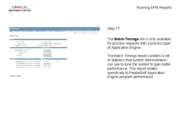 Running EPM Reports Step 77 The Batch Timings link is only available for process