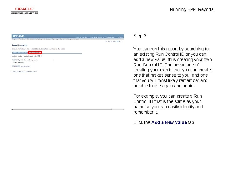 Running EPM Reports Step 6 You can run this report by searching for an