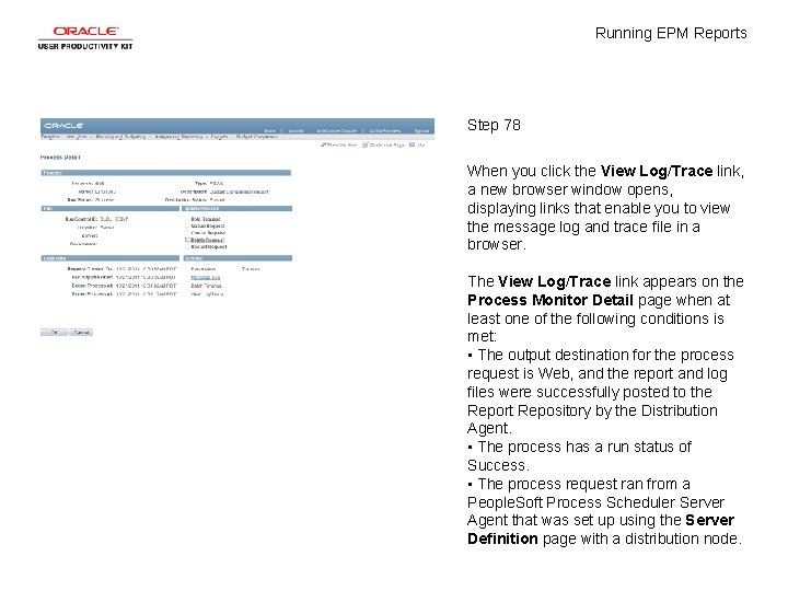 Running EPM Reports Step 78 When you click the View Log/Trace link, a new