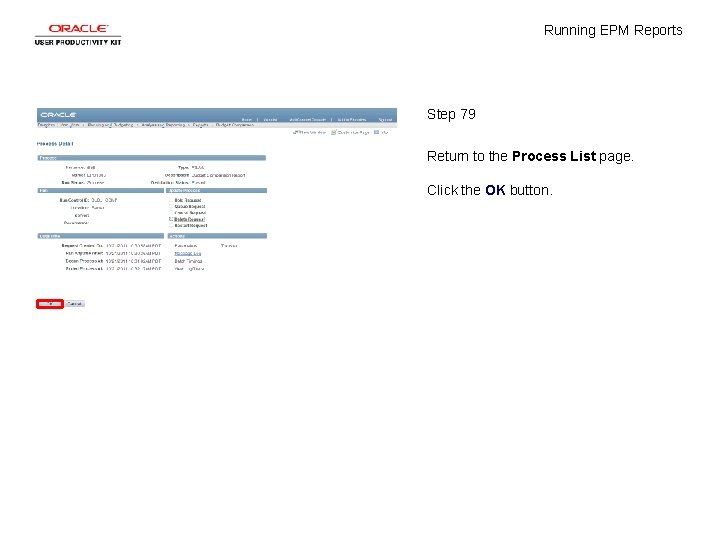 Running EPM Reports Step 79 Return to the Process List page. Click the OK