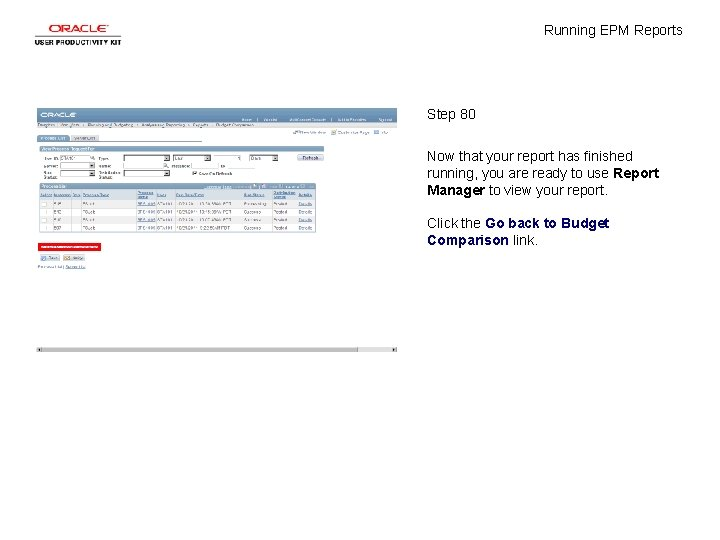 Running EPM Reports Step 80 Now that your report has finished running, you are