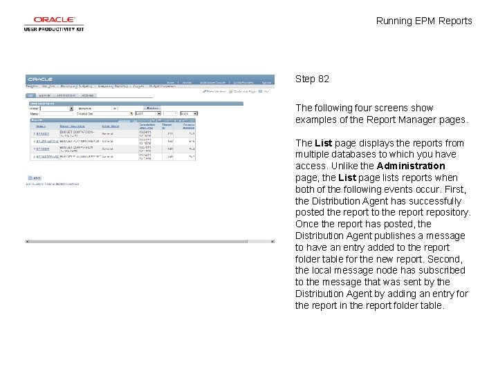 Running EPM Reports Step 82 The following four screens show examples of the Report