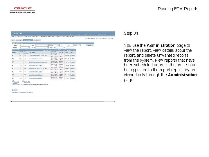 Running EPM Reports Step 84 You use the Administration page to view the report,