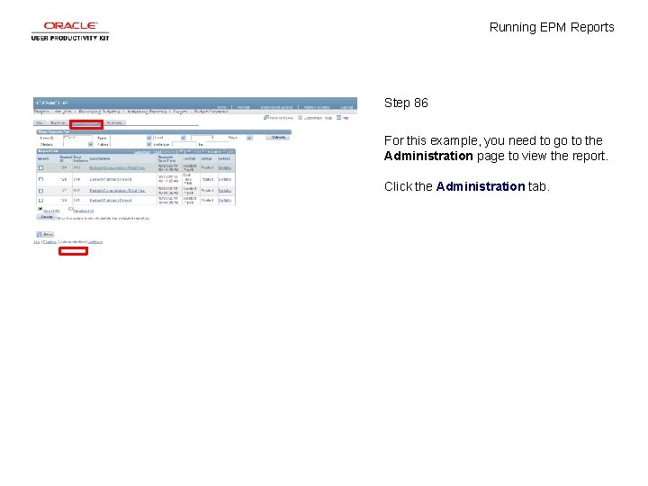 Running EPM Reports Step 86 For this example, you need to go to the