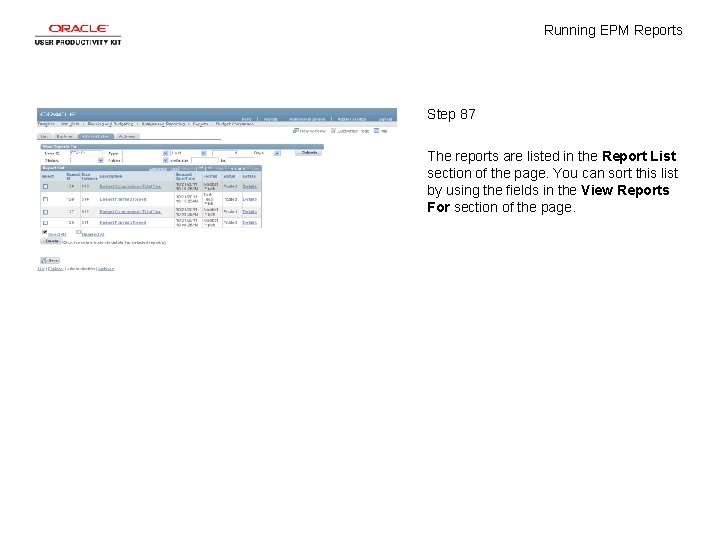 Running EPM Reports Step 87 The reports are listed in the Report List section