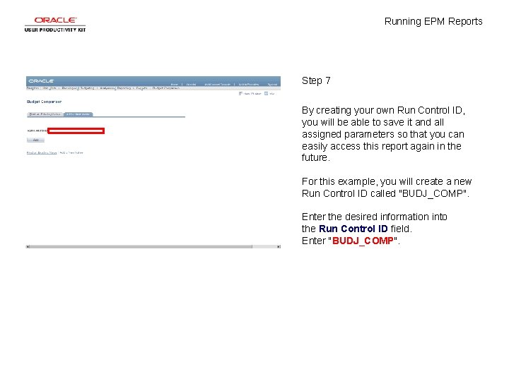 Running EPM Reports Step 7 By creating your own Run Control ID, you will