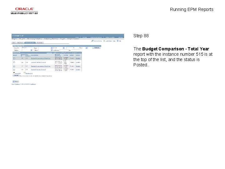 Running EPM Reports Step 88 The Budget Comparison - Total Year report with the