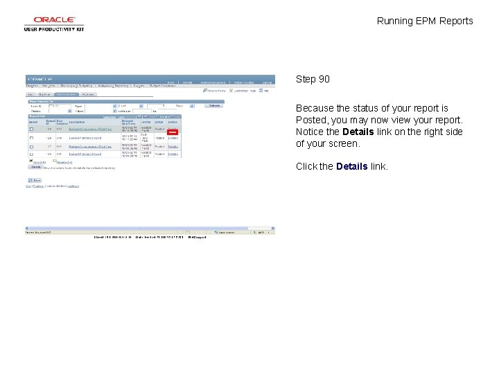 Running EPM Reports Step 90 Because the status of your report is Posted, you