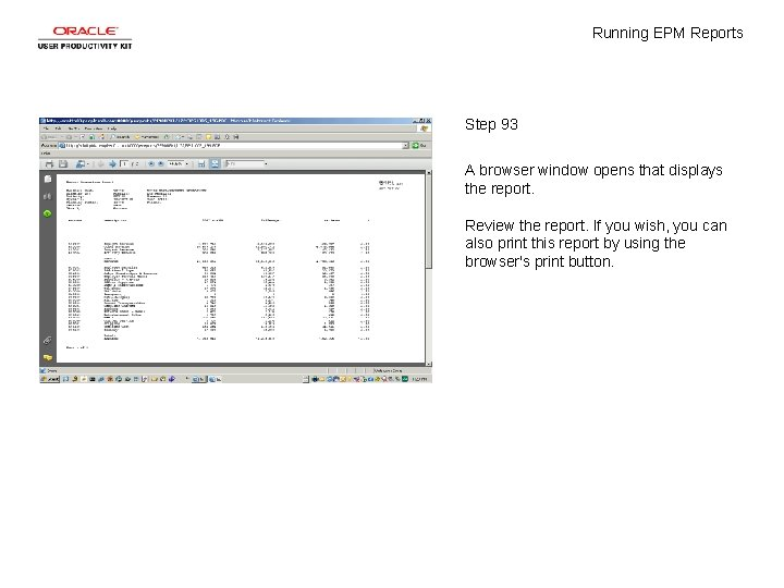Running EPM Reports Step 93 A browser window opens that displays the report. Review