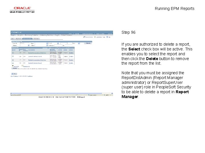 Running EPM Reports Step 96 If you are authorized to delete a report, the