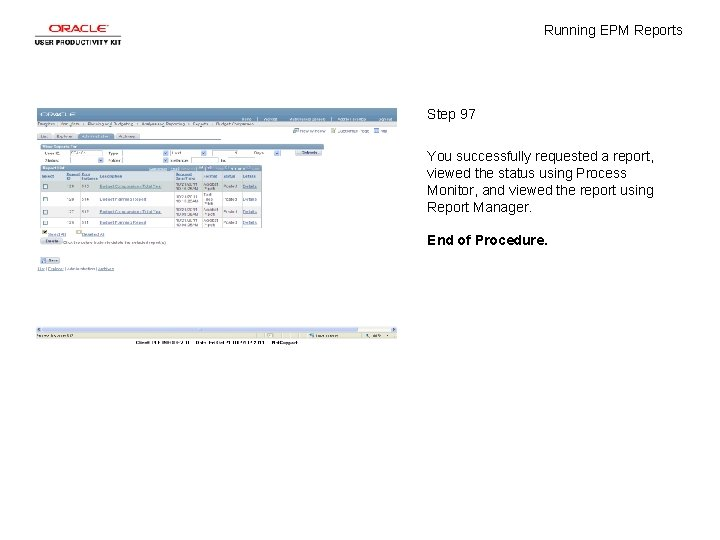 Running EPM Reports Step 97 You successfully requested a report, viewed the status using