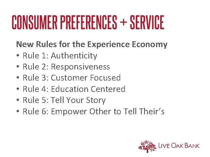 New Rules for the Experience Economy • Rule 1: Authenticity • Rule 2: Responsiveness