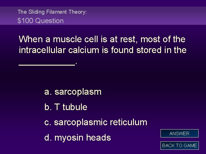 The Sliding Filament Theory: $100 Question When a muscle cell is at rest, most