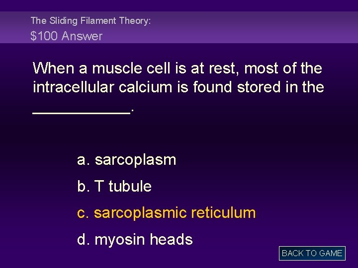 The Sliding Filament Theory: $100 Answer When a muscle cell is at rest, most