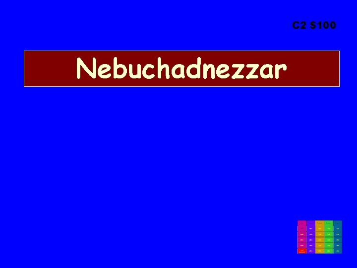 C 2 $100 Nebuchadnezzar