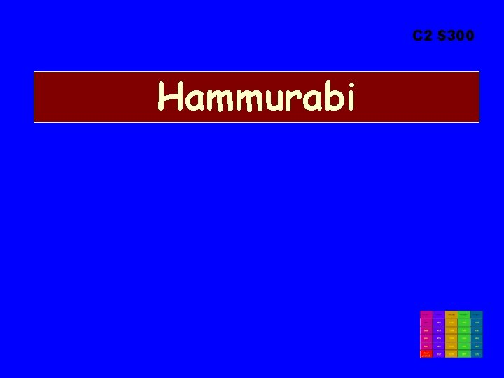 C 2 $300 Hammurabi