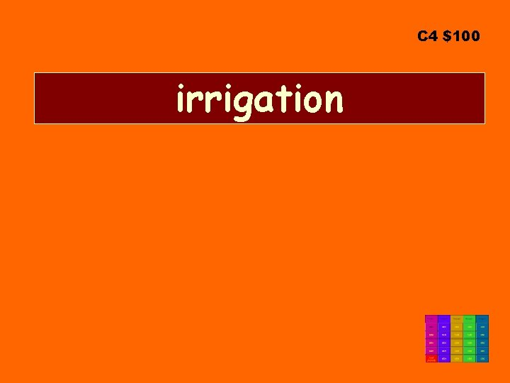 C 4 $100 irrigation