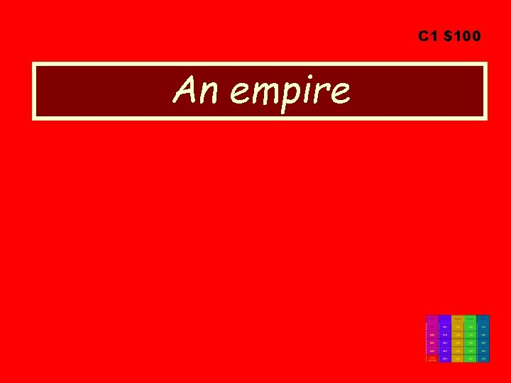 C 1 $100 An empire