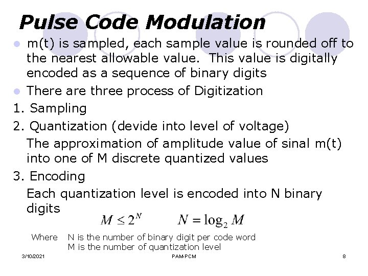Pulse Code Modulation m(t) is sampled, each sample value is rounded off to the