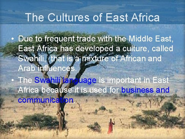 The Cultures of East Africa • Due to frequent trade with the Middle East,