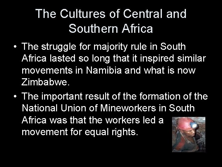 The Cultures of Central and Southern Africa • The struggle for majority rule in