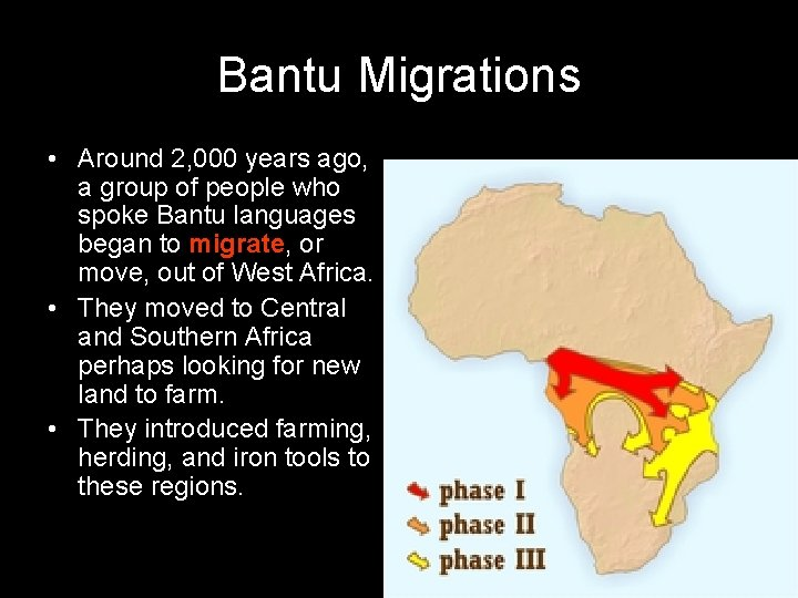 Bantu Migrations • Around 2, 000 years ago, a group of people who spoke