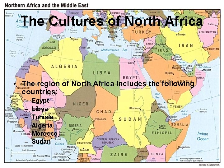 The Cultures of North Africa • The region of North Africa includes the following