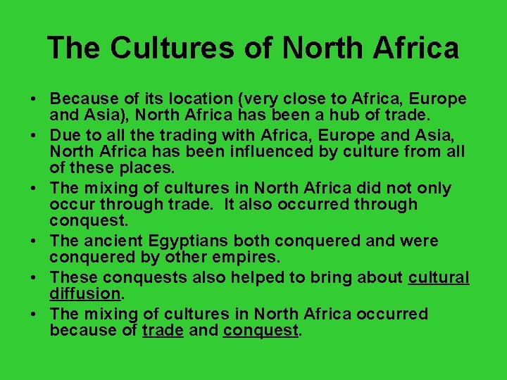 The Cultures of North Africa • Because of its location (very close to Africa,