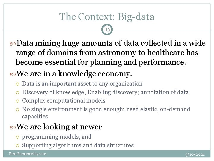 The Context: Big-data 13 Data mining huge amounts of data collected in a wide