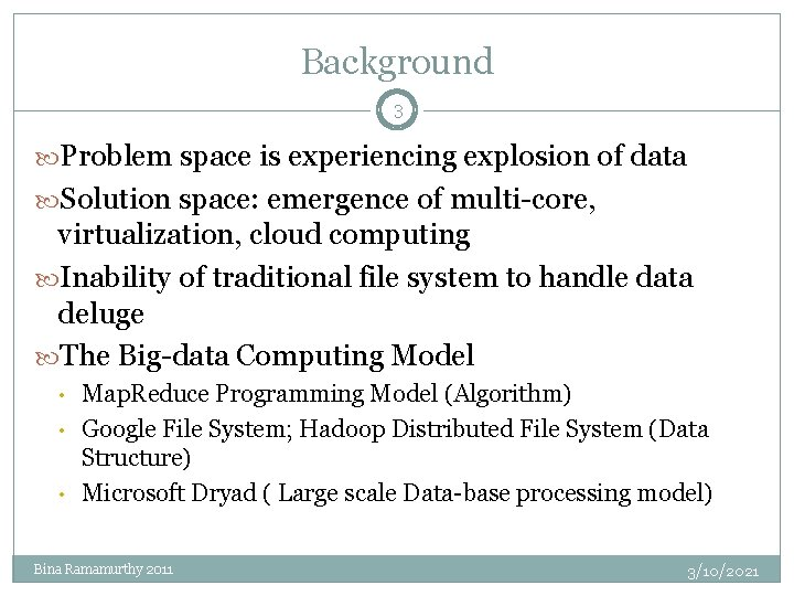 Background 3 Problem space is experiencing explosion of data Solution space: emergence of multi-core,