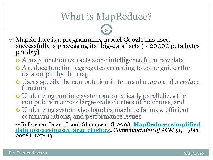 What is Map. Reduce? 52 Map. Reduce is a programming model Google has used