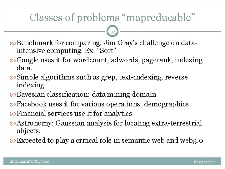"""Classes of problems """"mapreducable"""" 53 Benchmark for comparing: Jim Gray's challenge on data- intensive"""