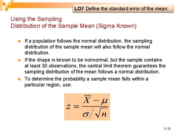 LO 7 Define the standard error of the mean. Using the Sampling Distribution of