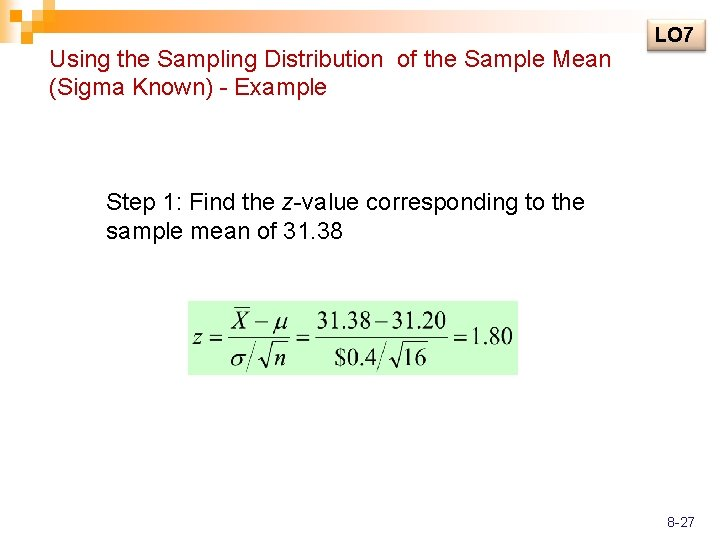 Using the Sampling Distribution of the Sample Mean (Sigma Known) - Example LO 7