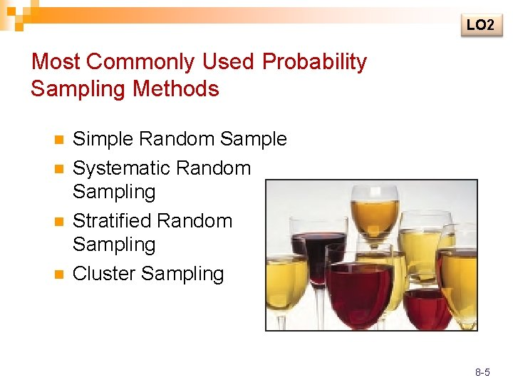 LO 2 Most Commonly Used Probability Sampling Methods n n Simple Random Sample Systematic