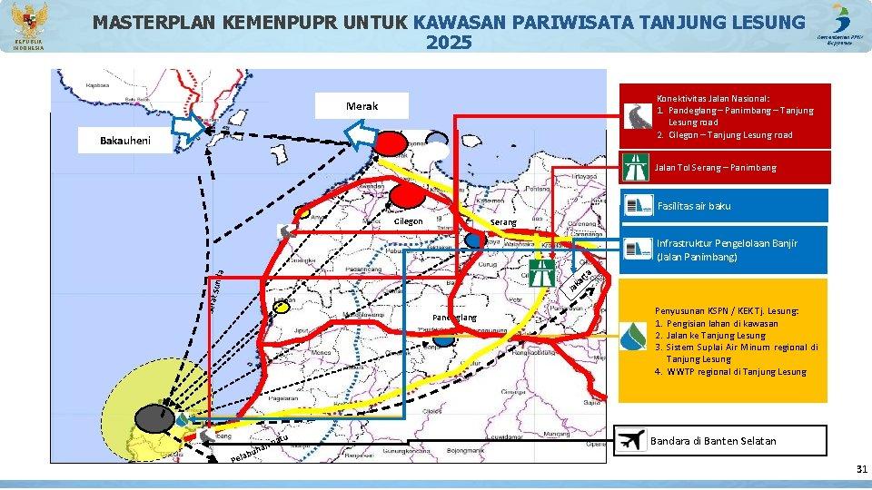 Merak Bakauheni Laut Konektivitas Jalan Nasional: 1. Pandeglang – Panimbang – Tanjung Lesung road