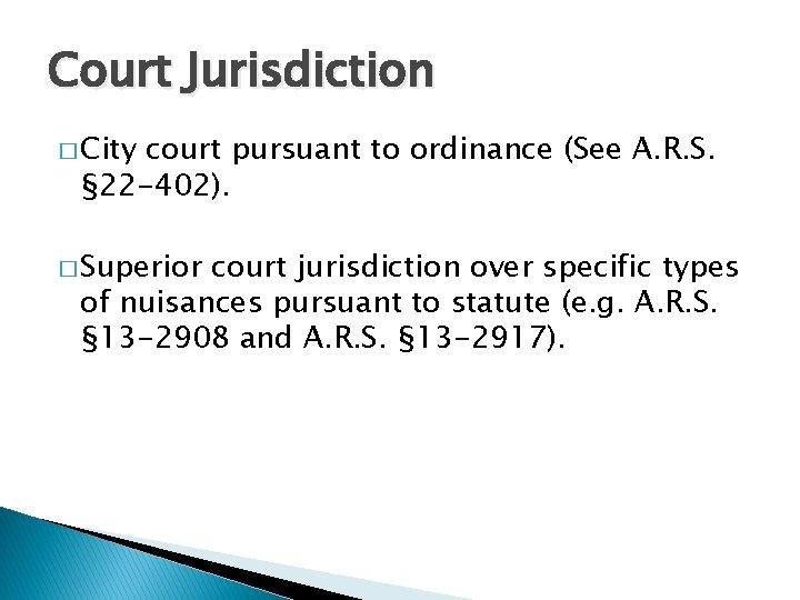 Court Jurisdiction � City court pursuant to ordinance (See A. R. S. § 22