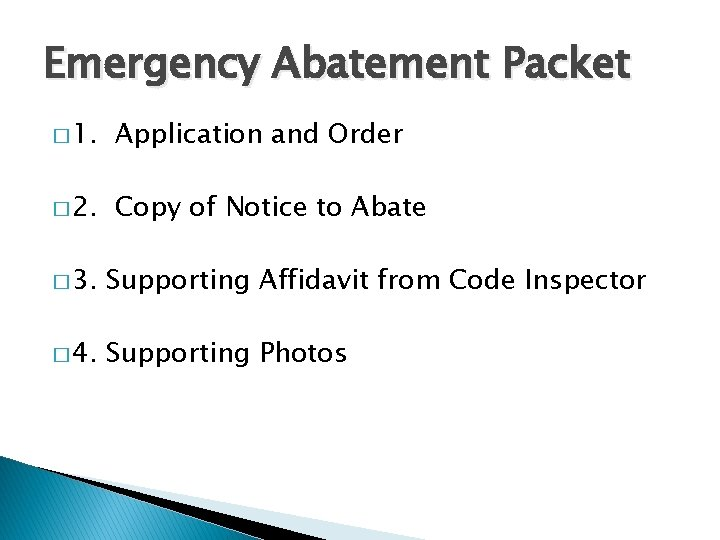 Emergency Abatement Packet � 1. Application and Order � 2. Copy of Notice to